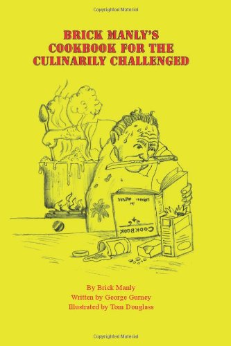 Book Cover: Brick Manly's Cookbook for the Culinarily Challenged