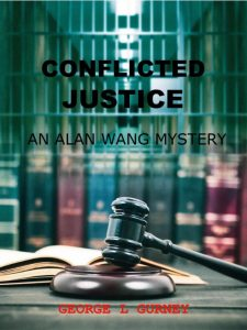 Book Cover: Conflicted Justice: An Alan Wang Mystery